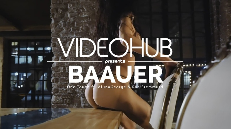 Baauer feat AlunaGeorge Rae Sremmurd One Touch VideoHUB