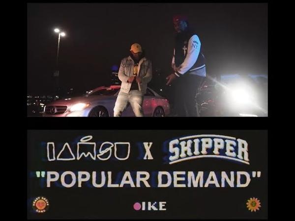 IAMSU x SKIPPER- Popular Demand