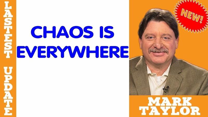 Mark Taylor Lastest (January 12, 2019) — CHAOS IS EVERYWHERE