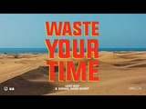 Lost Boy &amp Signal Goes Silent - Waste Your Time Ultra Music