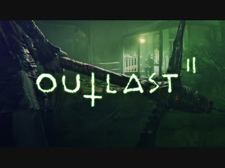 Outlast 2 chapter1