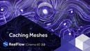 RealFlow | Cinema 4D 2.0: Caching Meshes