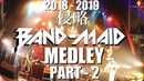 BAND-MAID / MEDLEY / 2018-2019 / 侵略 / PART-2