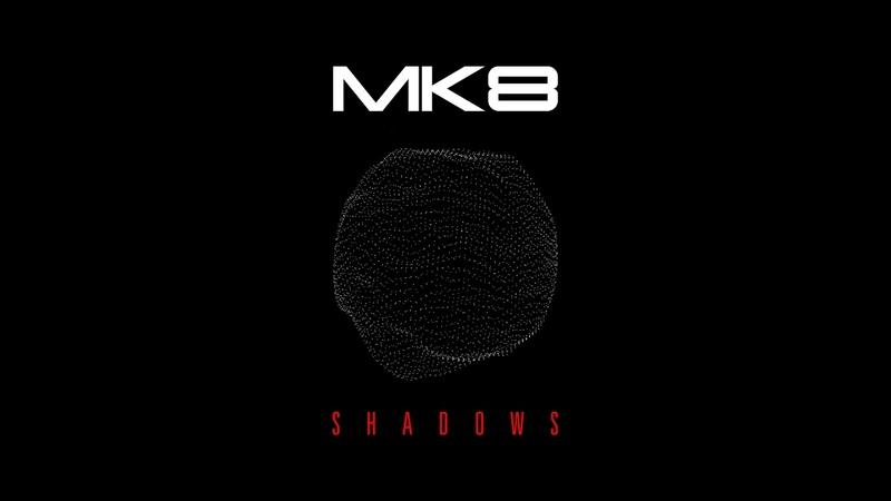 MK8 - Shadows (Original Mix)