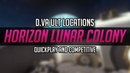 Horizon Lunar Colony DVA Ult Locations - For Quick play and competitive!