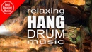 Hang Drum relaxing music by Ravid Goldschmidt (for yoga and meditation)