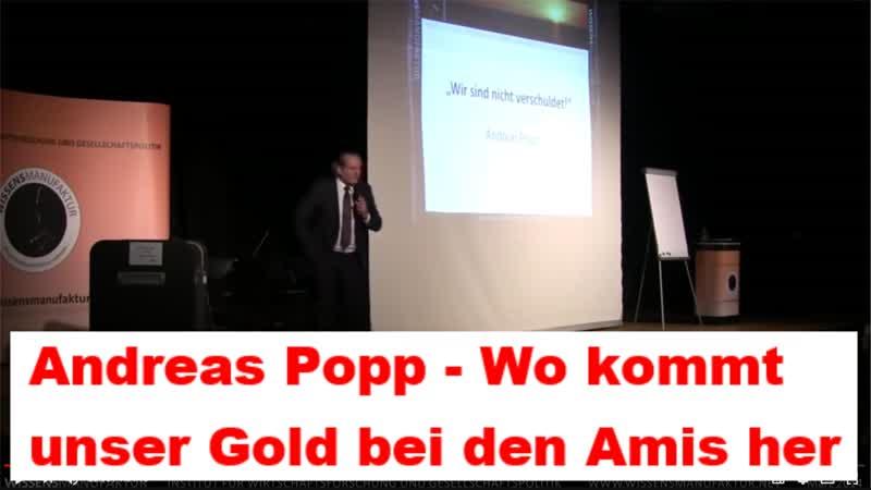 Andreas Popp - Wo kommt unser Gold bei den Amis her - Einmalig - Empfehlung