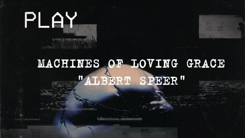Перевод и анализ песни Albert Speer группы Machines of Loving Grace