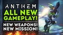 Anthem - ALL NEW GAMEPLAY! New Weapons! Abilities! New Mission Walkthrough!