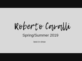 Roberto Cavalli Spring/Summer 2019 (Best in show)