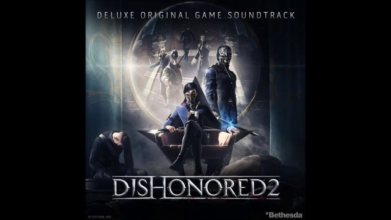 Dishonored 2 - Deluxe Edition - VGM - Full Soundtrack