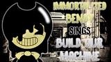 IMMORTALIZED BENDY SINGS