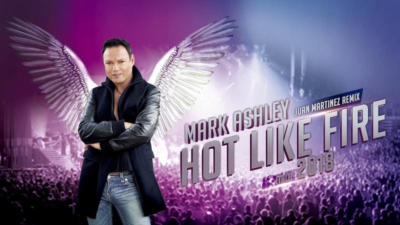 Mark Ashley - Hot like fire (Juan Martinez Remix)