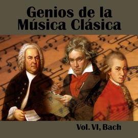 Johann Sebastian Bach альбом Genios de la Música Clásica Vol. VI, Bach