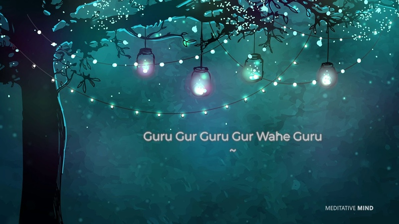 RENEW YOUR BODY MIND SPIRIT with Guru Gur Guru Gur Wahe Guru Mantra || Healing Meditation Music