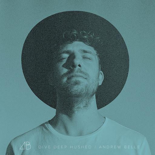 Andrew Belle альбом Dive Deep (Hushed)