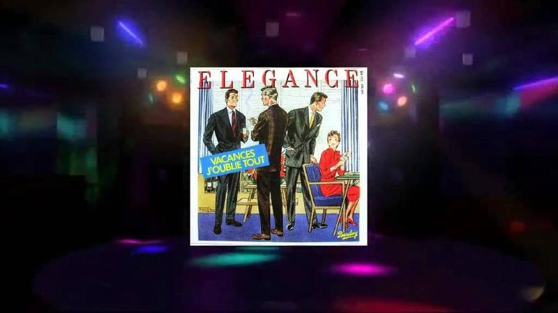 Elegance Vacances J' Oublie Tout Maxi Extended Version 1982 HQ
