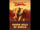 Green Hills Of Africa Full Audio Book!