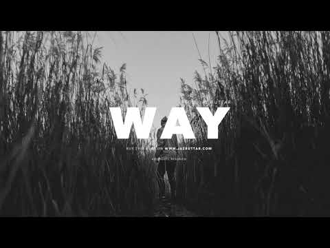 J Cole x Russ Type Beat - Way | Free Smooth Chill Guitar Rap Beat Instrumental Prod. Jaz Buttar