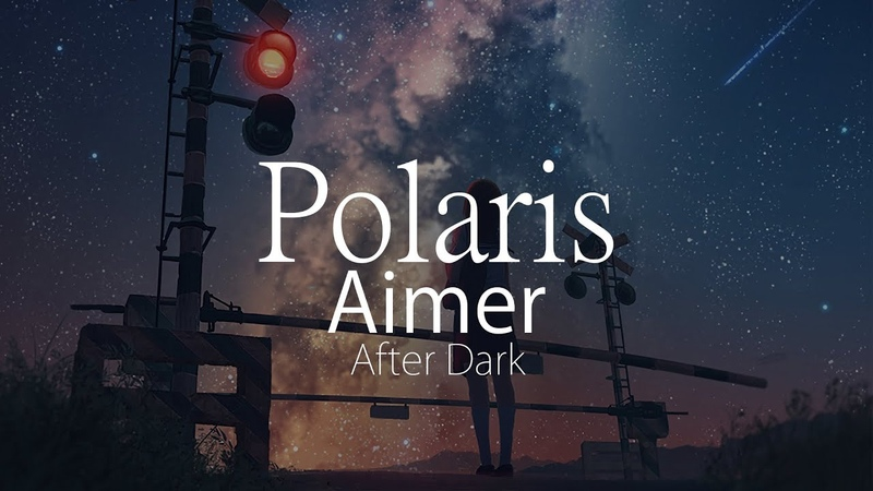 HD After Dark Aimer ポラリス Polaris 中日字幕