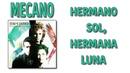 MECANO HERMANO SOL HERMANA LUNA buena calidad audio