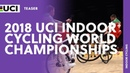 2018 UCI Indoor Cycling World Championships - Liège BEL