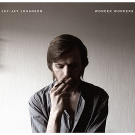 Jay-Jay Johanson альбом Wonder Wonders [Edited]