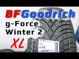 BFGoodrich g-Force Winter 2 Обзор