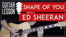 Shape Of You Guitar Tutorial - Ed Sheeran Guitar Lesson 🎸 |Easy Chords Guitar Cover|