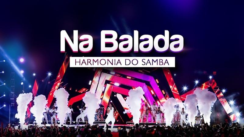 Harmonia do Samba - Na Balada | DVD Ao Vivo Em Brasília