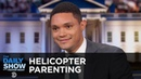 Helicopter Parenting - Between the Scenes The Daily Show