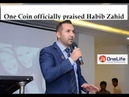 One Coin One life Officially praised Habib Zahid a great Leader