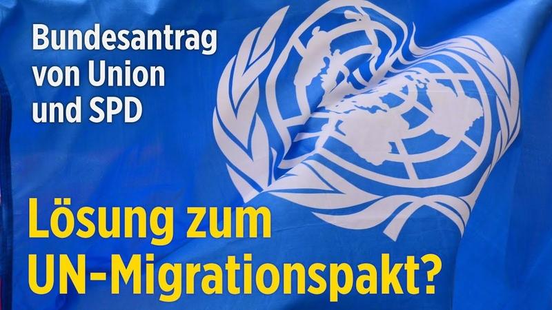 Die Lösung zum UN-Migrationspakt? Union SPD wollen Antrag im Bundestag beschliessen