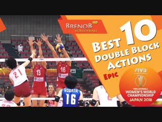 Top 10 best double block actions. fivb womens world championship 2018