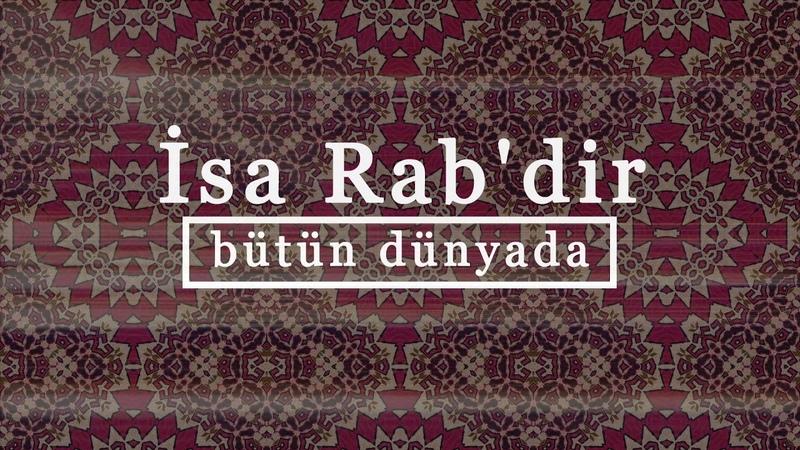 İsa Rabdir . Türkçe Hristiyan İlahisi