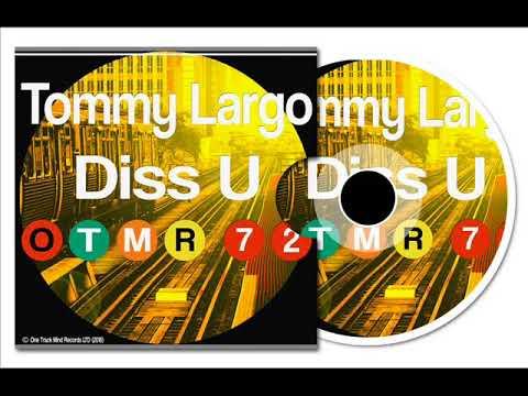 Tommy Largo - Diss U (Original Mix)
