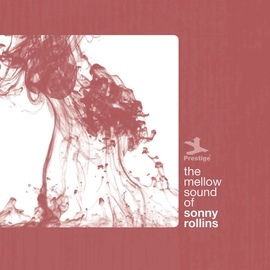 Sonny Rollins альбом The Mellow Sound Of Sonny Rollins