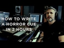 How to Write a Horror Music Cue in Two Hours - Heavyocity Media