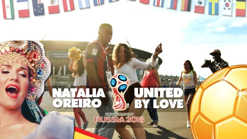 UNITED BY LOVE - World Cup 2018 Russia - Natalia Oreiro