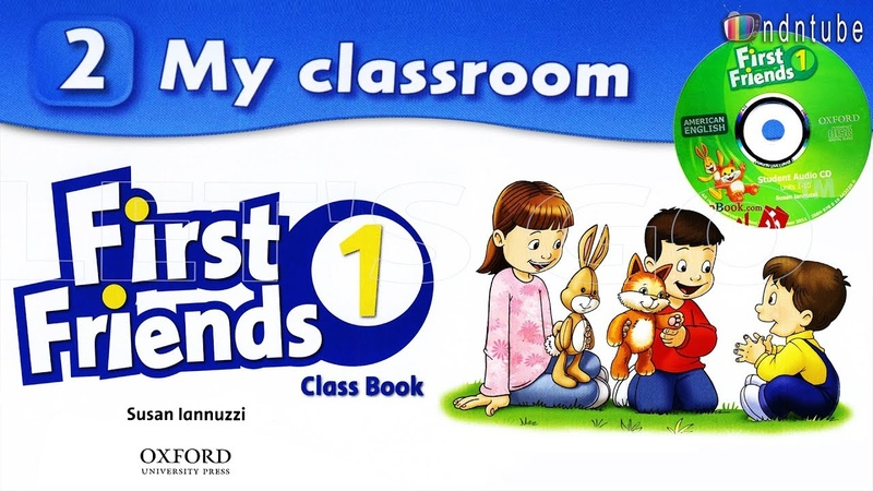 FIRST FRIENDS 1: UNIT 2 - MY CLASSROOM | LỚP HỌC CỦA EM