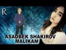 Asadbek Shakirov - Malikam