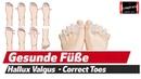 Hallux Valgus Plattfüße usw Gesunde Füße dank Correct Toes