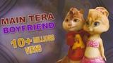 Main Tera Boyfriend Song - Chipmunks With Lyrics | Raabta | | Naha Kakkar | Bollywood Chipmunks