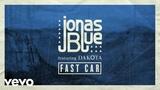 Jonas Blue - Fast Car ft. Dakota (2015)