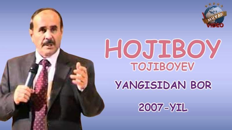 Hojiboy Tojiboyev - Yangisidan bor nomli konsert dasturi 2007