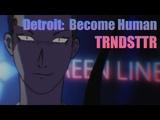 TRNDSTTR meme Detroit Become Human