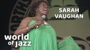 Sarah Vaughan And Her Trio Live At The North Sea Jazz Festival • 12-07-1981 • World of Jazz