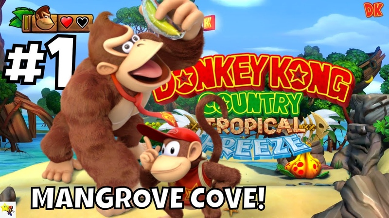 Mangrove Cove DONKEY KONG COUNTRY TROPICAL FREEZE SWITCH Part 1