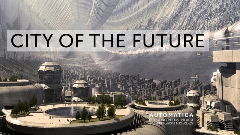 Automatica (by Max Volkov Dmitry Lykov) - City of the future