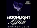 Moonlight Affair Cry For Love Chwaster Mixx New Italo Disco 2018